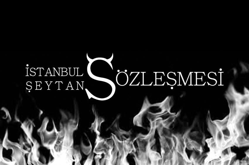İstanbul Sözleşmesi, Şeytan Sözleşmesi